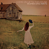 Come On Up To The House: Women Sing Waits de Various Artists