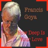 How Deep Is Your Love - Single de Francis Goya