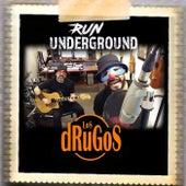 Run Underground by Los Drugos