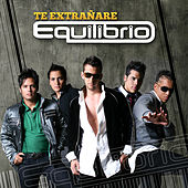 Te Extrañare by Equilibrio