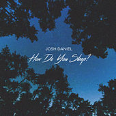 How Do You Sleep? de Josh Daniel