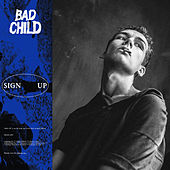 Sign Up by Bad Child