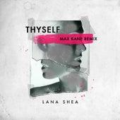 Thyself (Max Kane Remix) by Lana Shea