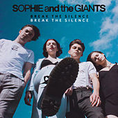 Break The Silence von Sophie and the Giants