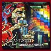 Folklore latinoamericano de Tzacantzolli