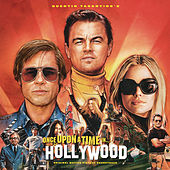 Quentin Tarantino's Once Upon a Time in Hollywood Original Motion Picture Soundtrack by Various Artists