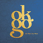 Do What You Want by OK Go
