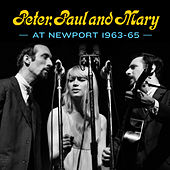 Peter, Paul and Mary: At Newport 1963-65 by Peter, Paul and Mary