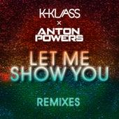 Let Me Show You (ACAY Edit) von Anton Powers