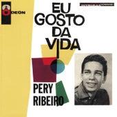 Eu Gosto Da Vida de Pery Ribeiro