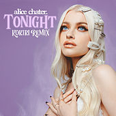 Tonight (Kokiri Remix) von Alice Chater