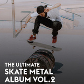 The Ultimate Skate Metal Album Vol.2 di Various Artists