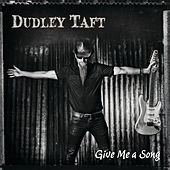 Give Me A Song by Dudley Taft