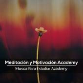 Meditación y Motivación Academy de Musica Para Estudiar Academy