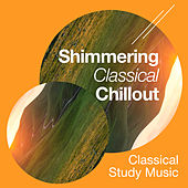 Shimmering Classical Chillout by Classical Study Music (1)