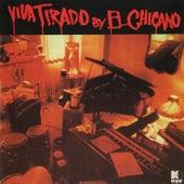 Viva Tirado de El Chicano