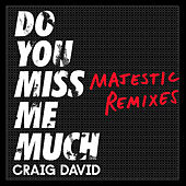 Do You Miss Me Much (Majestic Remixes) de Craig David