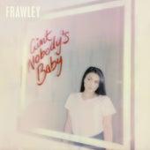 Ain't Nobody's Baby von Frawley