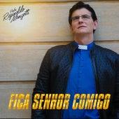 Fica Senhor Comigo by Padre Reginaldo Manzotti