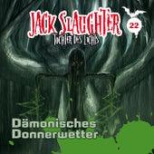 22: Dämonisches Donnerwetter von Jack Slaughter