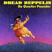 No Quarter Pounder by Dread Zeppelin