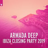 Armada Deep - Ibiza Closing Party 2019 von Various Artists