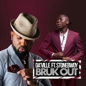 Bruk Out by Daville