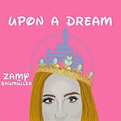 Upon a Dream: Sonreír y Cantar /  A Dream Is A Wish Your Heart Makes / An Unusual Prince / Once Upon A Dream / Les Poissons / Something There / A Whole New World / Colors Of The Wind / Reflejo / Almos de Zamy Baümuller