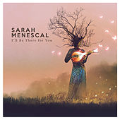 I'll Be There for You di Sarah Menescal