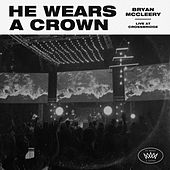 He Wears A Crown (Live At CrossBridge) de Bryan McCleery