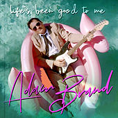 Life's Been Good To Me by Adam Brand