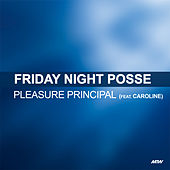 Pleasure Principle de Friday Night Posse