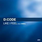 Like I Feel by D-Code