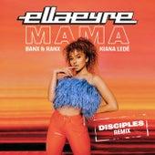 Mama (Disciples Remix) by Ella Eyre