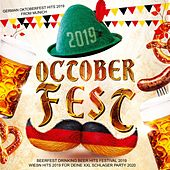 Octoberfest 2019 - German Octoberfest Hits 2019 from Munich (Beerfest Drinking Beer Hits Festival 2019 - Wiesn Hits 2019 für deine XXL Schlager Party 2020) de Various Artists