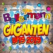 Ballermann Giganten Hits 2019 - Oktoberfest 2019 Festzelt Party (Wiesn 2019 Hits für deine Bierzelt Schlager Mallorcastyle Musik) von Various Artists