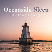 Oceanside Sleep by Chillout Lounge