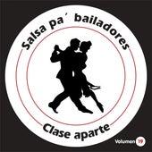 Salsa Pa' Bailadores, Vol. 19 de Clase Aparte