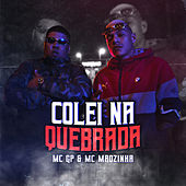 Colei Na Quebrada de Mc GP