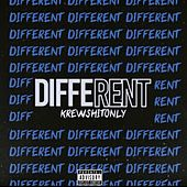 Different by Krewshitonly