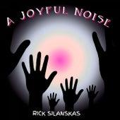 A Joyful Noise de Rick Silanskas