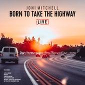 Born To Take the Highway (Live) de Joni Mitchell