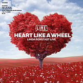 Heart Like A Wheel (Live) von Linda Ronstadt