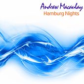 Hamburg Nights by Andrew Macaulay