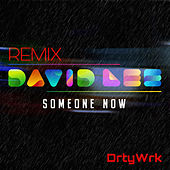 Someone Now (Remix) by David Lee