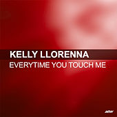 Everytime You Touch Me von Kelly Llorenna