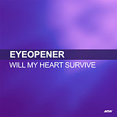 Will My Heart Survive by Eyeopener