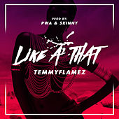 Like A'That by TemmyFlamez
