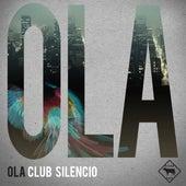 Club Silencio by Ola