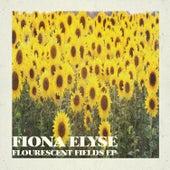 Flourescent Fields EP by Fiona Elyse
